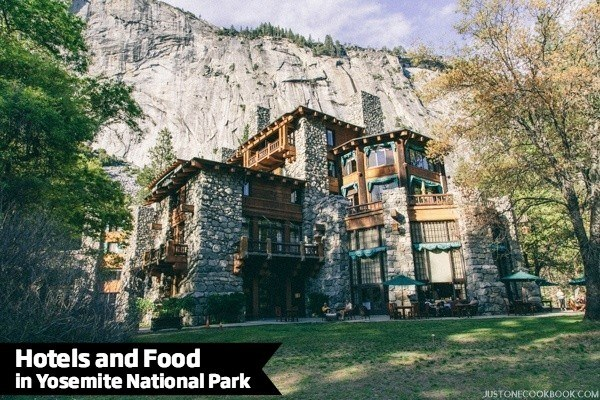 Yosemite National Park Hotels | JustOneCookbook.com